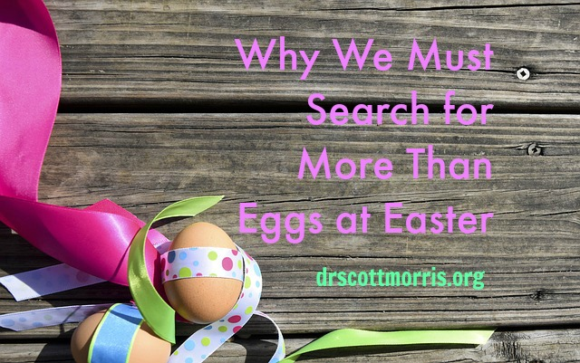 Why We Must Search For More Than Eggs at Easter