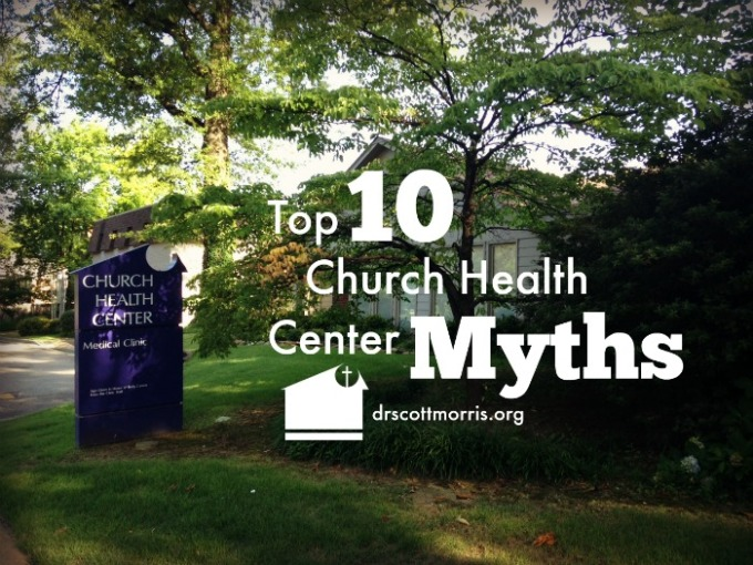 Top 10 Myths about the Church Health Center